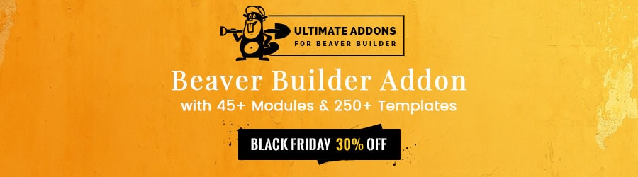 Ultimate Addons for Beaver Builder - 30% Off Black Friday